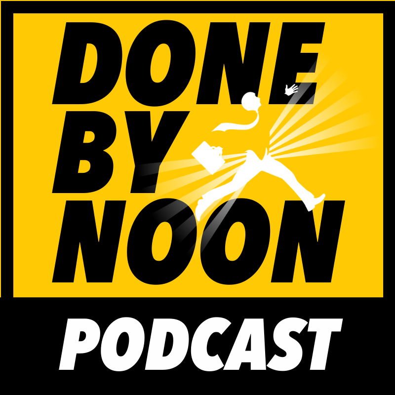 Done By Noon Podcast