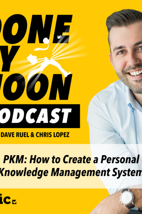 029: PKM: How to Create a Personal Knowledge Management System