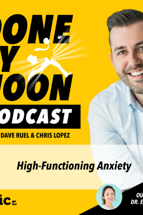 037: High-Functioning Anxiety with Dr. Ellen Wong